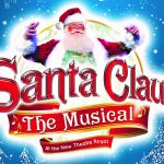 Santa Claus – The Musical at the New Theatre Royal Portsmouth