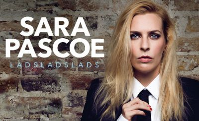 Sara Pascoe – LadsLadsLads at the New Theatre Royal Portsmouth