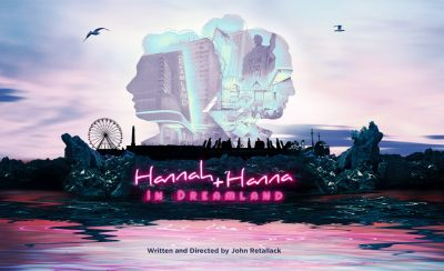 Hannah and Hanna in Dreamland at the New Theatre Royal Portsmouth